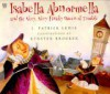 Isabella Abnormella and the Very, Very Finicky Queen of Trouble - J. Patrick Lewis, Kyrsten Brooker
