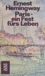 Paris - ein Fest fürs Leben - Ernest Hemingway, Annemarie Horschitz-Horst