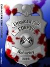 Chainsaw Cop Corpse - Wol-vriey, Alan Gandy