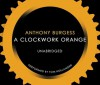 A Clockwork Orange - Anthony Burgess, Tom Hollander