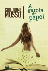 A Garota de Papel - Guillaume Musso