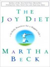 The Joy Diet: 10 Daily Practices For a Happier Life (Audio) - Martha N. Beck, Kathe Mazur
