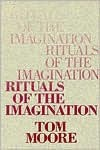 Rituals of the Imagination - Thomas Moore, Tom Moore