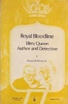 Royal Bloodline; Ellery Queen, Author and Detective - Francis M. Nevins