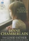 The Good Father - Diane Chamberlain, Kirby Heyborne, Arielle DeLisle, Emily Durante