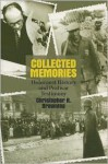 Collected Memories: Holocaust History and Postwar Testimony - Christopher R. Browning