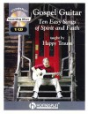 Gospel Guitar: Ten Easy Songs of Spirit and Faith [With CD] - Happy Traum