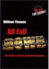 All Fall Down: The Politics of Terror and Mass Persuasion - William Thomas