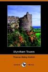 Wyndham Towers (Dodo Press) - Thomas Bailey Aldrich