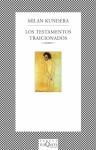 Los Testamentos Traicionados - Milan Kundera