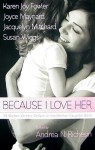 Because I Love Her - Andrea N. Richesin, Susan Wiggs, Ellen Sussman