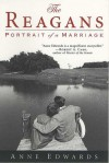 The Reagans: Portrait of a Marriage - Anne Edwards