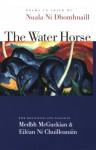 The Water Horse - Nuala Ní Dhomhnaill, Medbh McGuckian, Eiléan Ní Chuilleanáin