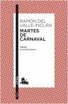 Martes de carnaval: esperpentos - Ramón del Valle-Inclán