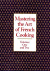 Mastering the Art of French Cooking: Volumes One and Two (Boxed Set) - Julia Child, Louisette Bertholle
