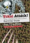 Yokai Attack!: The Japanese Monster Survival Guide - Tatsuya Morino, Hiroko Yoda, Matt Alt