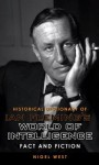 Historical Dictionary of Ian Fleming's World of Intelligence: Fact and Fiction - Nigel West