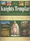 The Knights Templar: Discovering the Myth and Reality of a Legendary Brotherhood - Susie Hodge