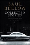 Collected Stories - Saul Bellow, Janis Bellow, James Wood