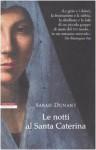 Le notti al Santa Caterina - Sarah Dunant, Massimo Ortelio
