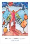 She Let Herself Go: Poems - George Ella Lyon