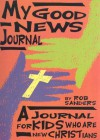 My Good News Journal: A Journal for Kids Who Are New Christians - Rob Sanders