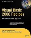 Visual Basic 2008 Recipes: A Problem-Solution Approach - Todd Herman, Matthew MacDonald, Allen Jones