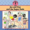 Jan and Dan and the Super Dads - Teddy Slater
