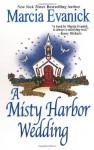 A Misty Harbor Wedding - Marcia Evanick