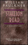 Stallion Road: A Screenplay - William Faulkner, Louis Daniel Brodsky