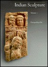 Indian Sculpture: Volume I - Pratapaditya Pal