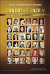 Candid Science V: Conversations with Fam - Balazs Hargittai, István Hargittai