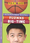 Stanford Wong Flunks Big-time - Lisa Yee