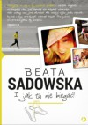 I jak tu nie biegać! - Beata Sadowska