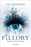 Fillory - Der König der Zauberer - Lev Grossman, Stefanie Schäfer