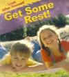 Get Some Rest! - Angela Royston