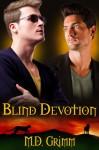Blind Devotion - M.D. Grimm