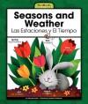 Seasons and Weather/Las Estaciones y El Tiempo - Mary Berendes, Kathleen Petelinsek