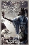 Returning My Sister's Face and Other Far Eastern Tales of Whimsy and Malice - Eugie Foster, Vonda N. McIntyre