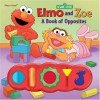 Elmo and Zoe: A Book of Opposites (Interactive Sound Book) - Dana Richter