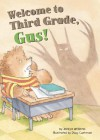 Welcome to Third Grade, Gus! - Jacklyn Williams