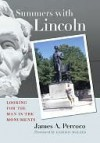 Summers with Lincoln: Looking for the Man in the Monuments - Harold Holzer