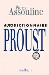Autodictionnaire Proust - Pierre Assouline