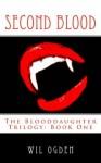 Second Blood (The Blooddaughter Trilogy) - Wil Ogden