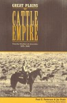 Great Plains Cattle Empire: Thatcher Brothers and Associates, 1875-1945 - Paul E. Patterson, Joy Poole, Elmer Kelton