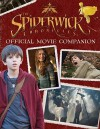 The Spiderwick Chronicles Official Movie Companion (Spiderwick Chronicles, the) - Wendy Wax