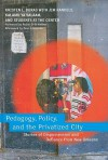 Pedagogy, Policy, and the Privatized City: Stories of Dispossession and Defiance from New Orleans - Kristen Buras, Kalamu ya Salaam, Jim Randels, Robin D.G. Kelley