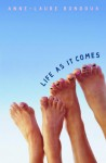 Life as It Comes - Anne-Laure Bondoux