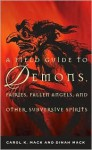 A Field Guide to Demons, Fairies, Fallen Angels, and Other Subversive Spirits - Carol K. Mack