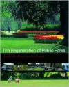 The Regeneration of Public Parks - Ken Fieldhouse